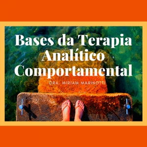 Bases da Terapia Analítico Comportamental